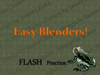 Easy Blenders!