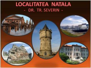 LOCALITATEA  NATALA