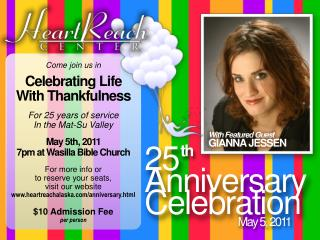 Come join us in Celebrating Life With Thankfulness For 25 years of service In the Mat-Su Valley