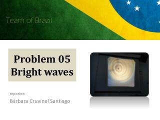 Problem 05 Bright waves