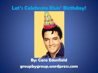 Let�s Celebrate Elvis� Birthday!
