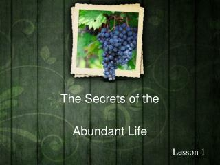The Secrets of  the Abundant Life