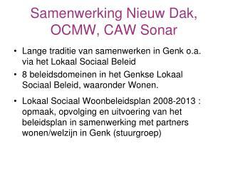 Samenwerking Nieuw Dak, OCMW, CAW Sonar