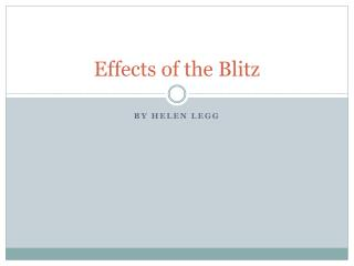 Effects of the Blitz