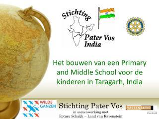 Stichting Pater Vos in samenwerking met Rotary Schaijk   Land van Ravenstein