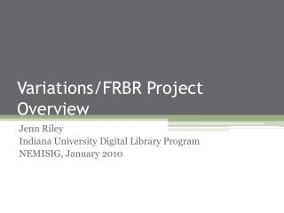 Variations/FRBR Project Overview
