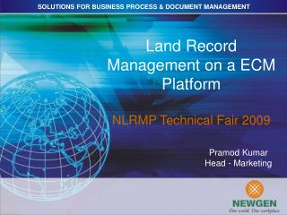 Land Record Management on a ECM Platform   NLRMP Technical Fair 2009