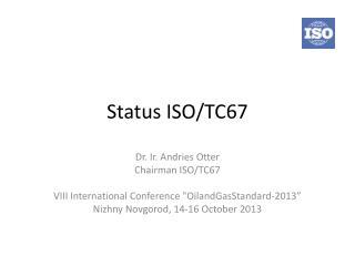 Status ISO/TC67