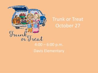 Trunk or Treat October 27