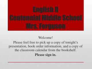 English 8 Centennial Middle School Mrs. Ferguson