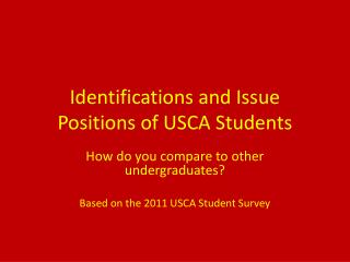 Identifications and Issue Positions of USCA Students