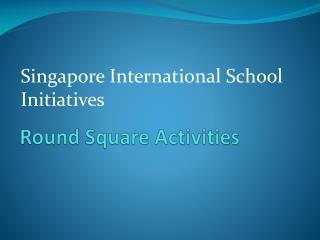 Round Square Activities