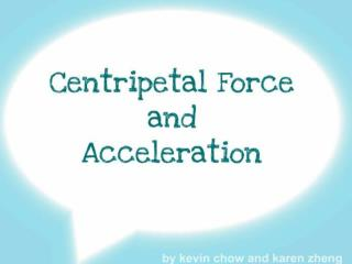 Centripetal Acceleration is a vector quantity because it has both direction and magnitude.