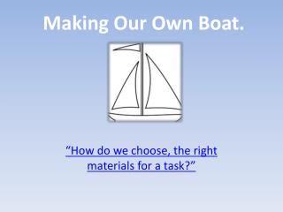 Making Our Own Boat.