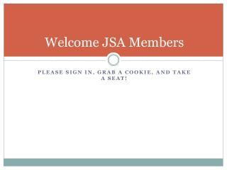 Welcome JSA Members