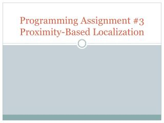 Programming Assignment #3 Proximity-Based Localization