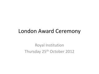 London Award Ceremony