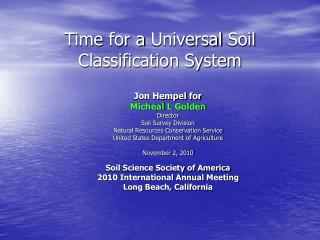 Time  for a  Universal  Soil Classification System