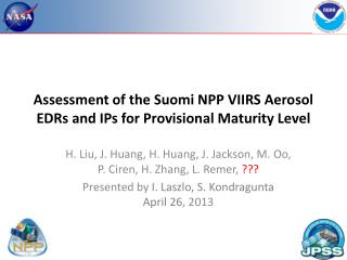 Assessment of the  Suomi NPP VIIRS  Aerosol  EDRs  and  IPs  for Provisional Maturity Level