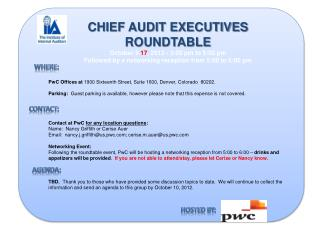 CHIEF AUDIT EXECUTIVES ROUNDTABLE October  3  17 ,  2012 - 3:00 pm to 5:00 pm