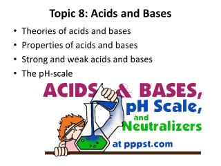 Topic  8: Acids  and Bases