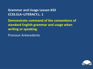 Grammar and Usage Lesson #33 CCSS.ELA–LITERACY.L.  1