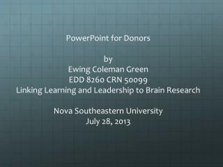 PowerPoint for Donors by Ewing Coleman Green EDD 8260 CRN 50099
