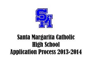 Santa Margarita Catholic High School Application Process 2013-2014