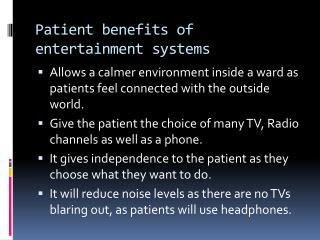 Patient benefits of entertainment systems