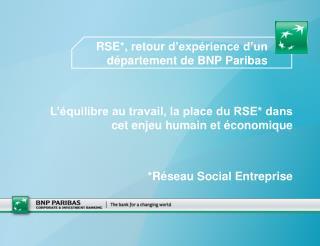 RSE*,  retour  d'expérience d'un département de BNP Paribas