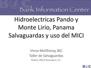 Hidroelectricas  Pando y Monte Lirio,  Panama  Salvaguardas y uso del MICI