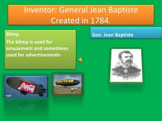 Inventor: General Jean  Baptiste Created in 1784.