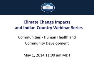 Communities - Human Health and  Community Development May 1,  2014 11:00 am  MDT