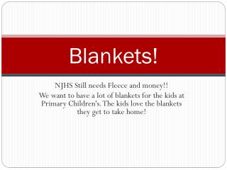 Blankets!
