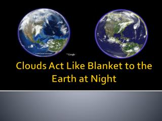 Clouds Act Like Blanket to the Earth at Night