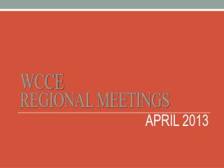 WCCE Regional Meetings