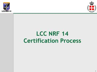 LCC NRF 14  Certification Process