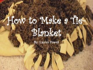 How to Make a Tie-Blanket