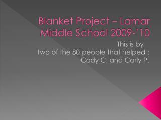 Blanket Project – Lamar Middle School 2009-'10