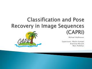 Classification and Pose Recovery in Image Sequences (CAPRI)