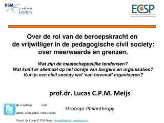 prof.dr . Lucas C.P.M. Meijs Strategic  Philanthropy