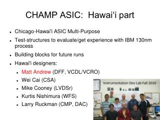 CHAMP ASIC:  Hawai'i part