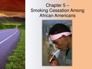 Chapter  5 –  Smoking Cessation Among African Americans