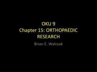 OKU 9 Chapter 15: ORTHOPAEDIC RESEARCH