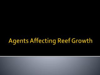 Agents  A ffecting Reef Growth