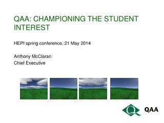 QAA: CHAMPIONING THE STUDENT INTEREST