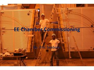 EE Chamber Commissioning
