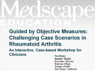 Guided by Objective Measures: Challenging Case Scenarios in Rheumatoid Arthritis