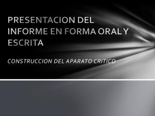 PRESENTACION DEL INFORME EN FORMA ORAL Y ESCRITA