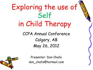 Exploring the use of  Self in Child Therapy